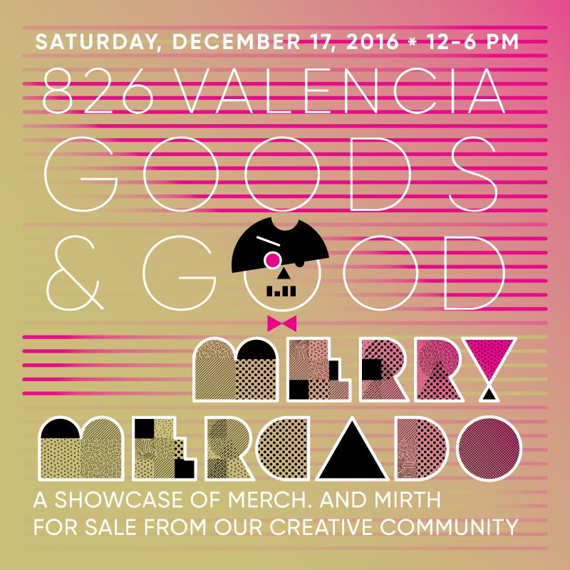 Merry Mercado @ 826 Valencia!